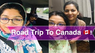 কানাডা বোনের বাসায় আসলাম😇🇨🇦  Road Trip To Canada  Bangladeshi American Vlogger