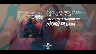 Avicii vs Martin Garrix, Matisse & Sadko - Fade Into Darkness vs Together (Krunsy Mashup)