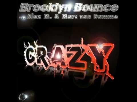 Brooklyn Bounce vs. Alex M. & Marc van Damme - Crazy (Original Mix)