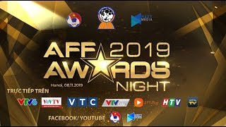 08-11-2019   Lễ Trao Giải AFF Awards Night 2019   VFF Channel