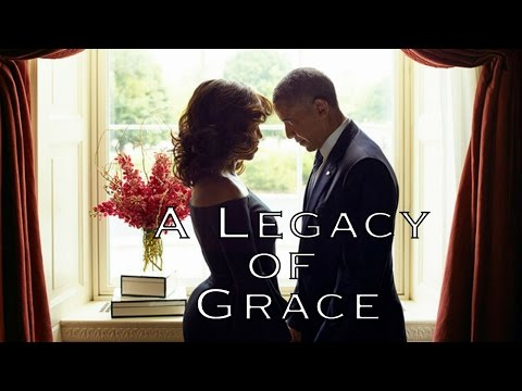 Legacy of Grace  [ A tribute to the Obamas]