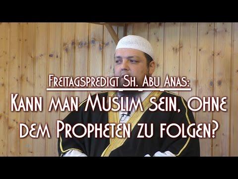 KANN MAN MUSLIM SEIN, OHNE DEM PROPHETEN ZU FOLGEN? mit Sh. Abu Anas am 01.05.2015 in Braunschweig