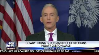 Rep. Gowdy on Special Report Sunday with Bret Baier