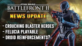 Blaster Heroes Crouching, Felucia Playable & Droid Reinforcements? Star Wars Battlefront 2 Update