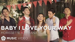 Morissette and Harana - Baby I Love Your Way (The Third Party Official Music Video)