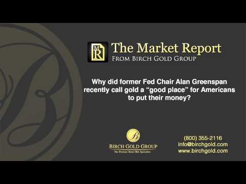 Former Fed Chair Greenspan Says Buy Gold - The Market Report