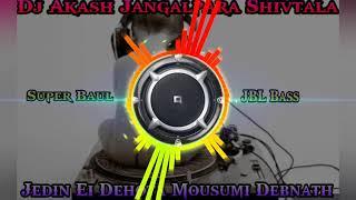 Jedin Ei Dehota Dj Mousumi Debnath Super Baul JBL Remix By DjAkash Jangalpara Shivtala