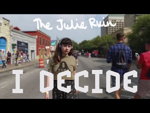 The Julie Ruin - I Decide [Lyric Video]