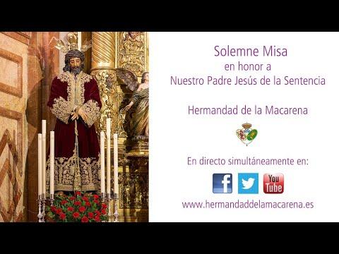 Santa Misa en honor a Nuestro Padre Jesús de la Sentencia - Hermandad de la Macarena -