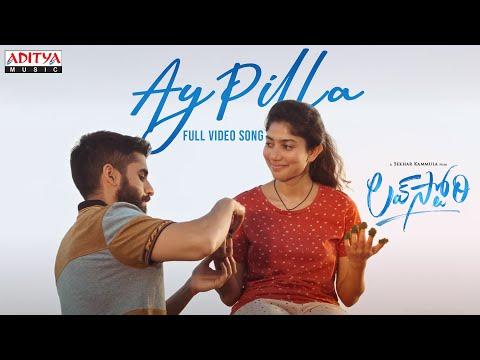 Full video song 'Ay Pilla' from Love Story ft. Naga Chaitanya, Sai Pallavi
