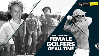 Top 10 Greatest Female Golfers of All Time - My Game Needs This
