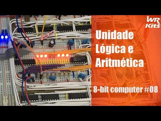 UNIDADE LÓGICA E ARITMÉTICA | 8-bit Computer #08