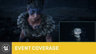 Hellblade Live Performance & Real-Time Animation | GDC 2016 Event Coverage | Unreal Engine