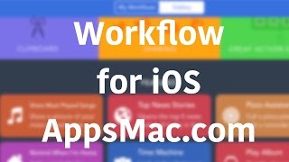 Workflow for iOS in AppsMac.com