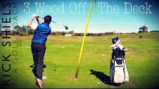 How To Hit 3 Wood Off The Deck