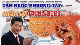 Vành đai con đường của Tập Cận Bình buộc phương Tây phải chống lại Trung Quốc