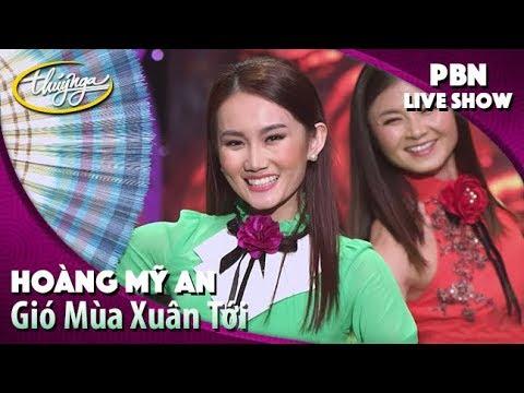 Gió Mùa Xuân Tới - Hoàng Mỹ An (PBN Live Show