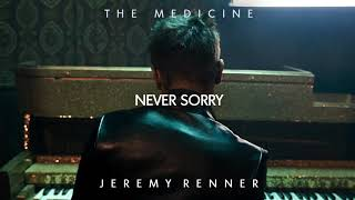 """Jeremy Renner - """"Never Sorry"""" (Official Audio)"""