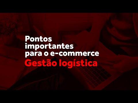 Pontos importantes para o e-commerce: Gestão logística
