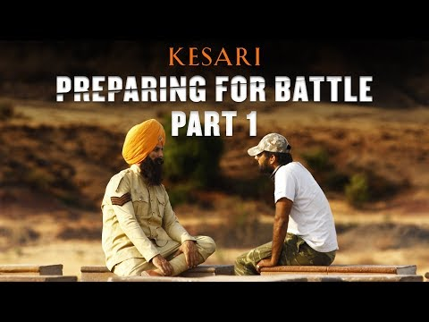 Kesari - Making Part 1 - Akshay Kumar - Parineeti Chopra - Anurag Singh
