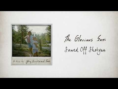 The Glorious Sons - Sawed Off Shotgun (Official Audio)