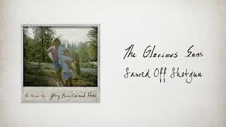 The Glorious Sons - Sawed Off Shotgun