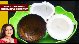 How to remove coconut from shell   Quick and easy ways to remove the coconut meat from shell  