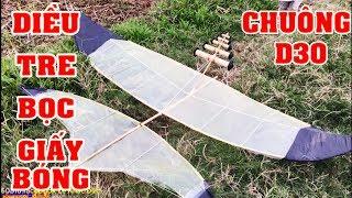 Thả diều tre 2m1 bọc giấy bóng cùng bộ chuông D30 cực chất | Phương PV