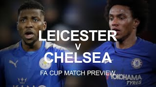 Leicester City v Chelsea - FA Cup Quarter-Final Match Preview
