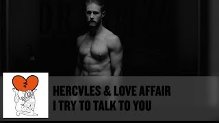 'I Try To Talk To You' feat. John Grant - Hercules & Love Affair