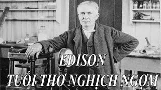 Edison - Tuổi Thơ Nghịch Ngợm