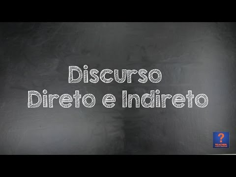 Discurso Direto e Indireto (Direct and Indirect Speech)