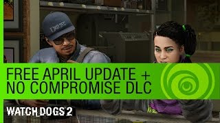 Watch Dogs 2 - Free Update + No Compromise DLC Trailer