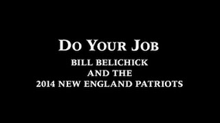 NFL Films Do Your Job Bill Belichick and the 2014 New England Patriots (Full) (HD)