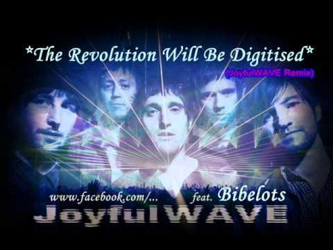 JoyfulWAVE-The Revolution Will Be Digitised-ft Bibelots-(Digitised Remix)