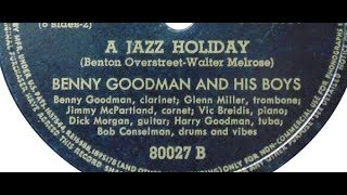 "Benny Goodman and His Boys ""A Jazz Holiday"" on Brunswick 80027 (Vocalion 15656) Glenn Miller"