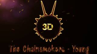 The Chainsmokers - Young (3D Release)
