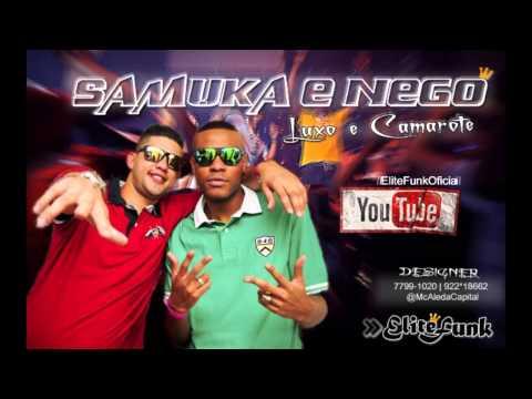 Baixar Mc Samuka e Nego - Luxo e Camarote [ EliteFunk ]