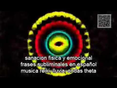 Baixar sanacion fisica y emocional, frases subliminales en español, musica reiki, lluvia, ondas theta