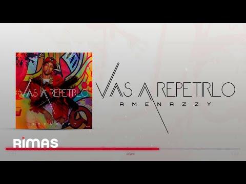 Vas A Repetirlo - El Nene La Amenaza