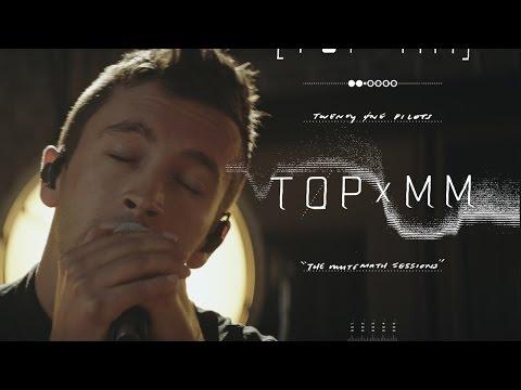 twenty one pilots - TOPxMM (the MUTEMATH sessions)