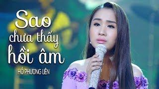 Sao Chưa Thấy Hồi Âm - Hồ Phương Liên (Á Quân Thần Tượng Bolero 2017) [MV Official]