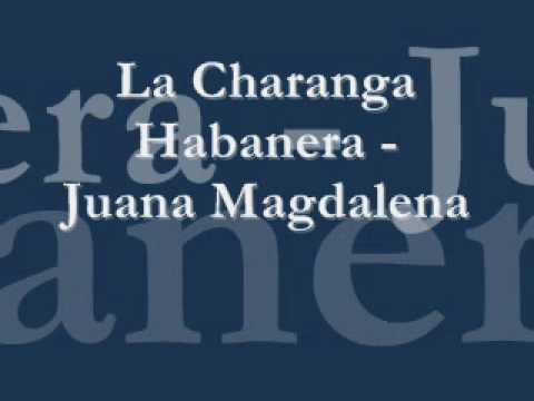 La Charanga habanera - juana magdalena