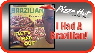 Pizza Hut Brazilian Pizza Taste Test