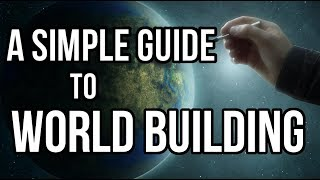 A Simple Guide to World Building