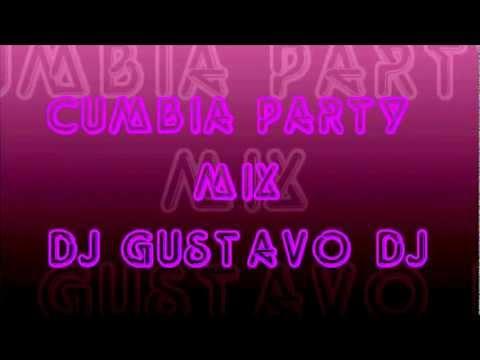 CUMBIA PARTY MIX 2 DJ GUSTAVO