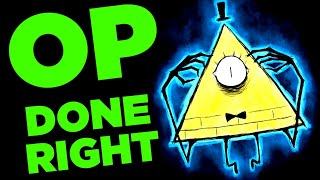 The Only PERFECT Overpowered Antagonist - Bill Cipher (Gravity Falls)