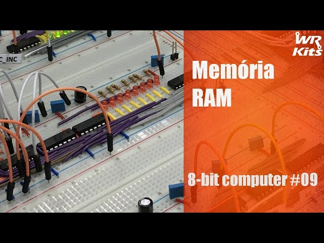 MEMÓRIA RAM | 8-bit Computer #09