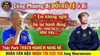 🔥Tin Bóng Đá Việt Nam 23/10: Không Thể Tin Truyền Thông Bỉ Làm Điều Này Với Công Phượng