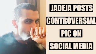 Watch: Ravindra Jadeja posts controversial pic on Instagra..